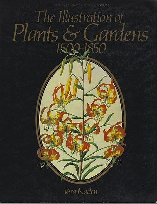 Image for The Illustration of Plants and Gardens, 1500-1850