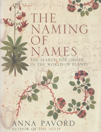 Image for The Naming of Names - the search for order in the world of plants