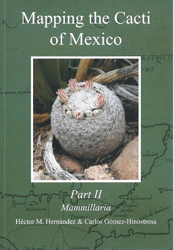 Image for Mapping the Cacti of Mexico : Part II - Mammillaria - their geographical distribution based on referenced records