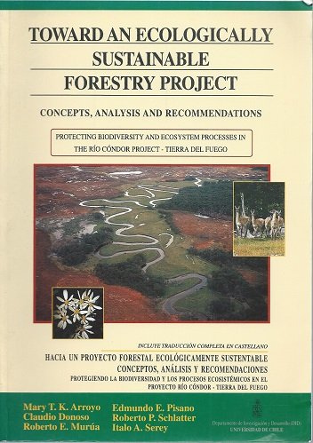 Image for Toward an Ecologically Sustainable Forestry Project - Concepts, Analysis and Recommendations : Protecting biodiversity and ecosystem processes in the Rio Condor Project, Tierra del Fuego