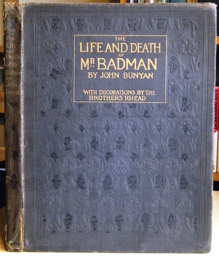 Image for The Life and Death of Mr Badman, presented to the world in a familiar dialogue between Mr Wiseman and Mr Attentive. [with illustrations and decorations by the Brothers Rhead]