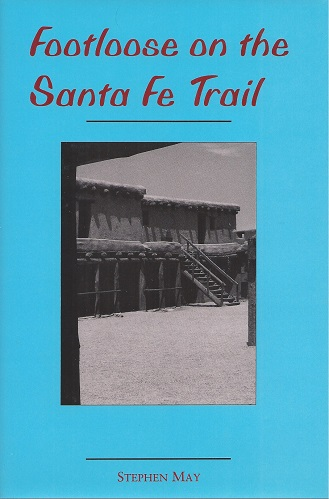 Image for Footloose on the Santa Fe Trail