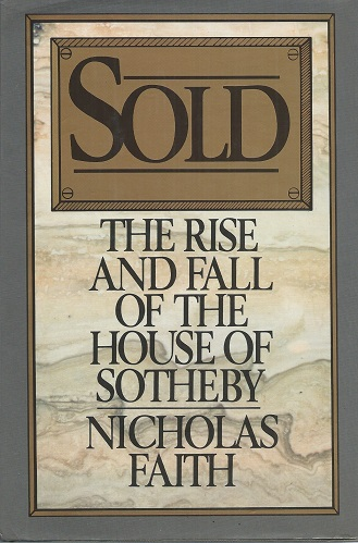 Image for Sold - The Rise and Fall of the House of Sotheby