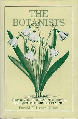 Image for The Botanists - a history of the Botanical Society of the British Isles through 150 years