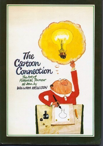 Image for The Cartoon Connection - the art of pictorial humour, as seen by William Hewson
