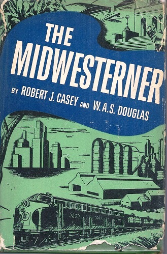 Image for The Midwesterner - the story of Dwight H. Green