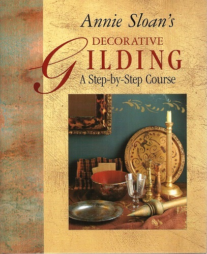 Image for Annie Sloan's Decorative Gilding - a step-by-step course