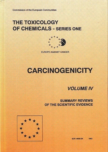 Image for The Toxicology of Chemicals, Series One : Carcinogenicity, Volume IV - Summary Reviews of the Evidence