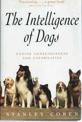 Image for The Intelligence of Dogs - canine consciousness and capabilities