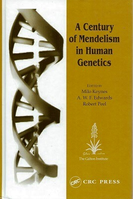 Image for A Century of Mendelism in Human Genetics - proceedings of a symposium organised by the Galton Institute and held at the Royal Society of Medicine, London, 2001