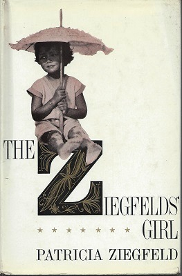 Image for The Ziegfelds' Girl (Alan Titchmarsh's copy)