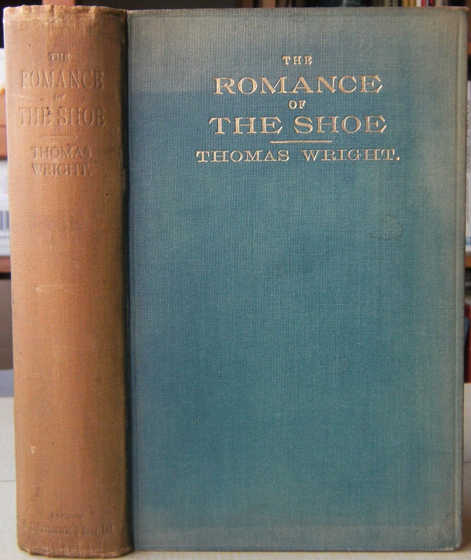 Image for The Romance of the Shoe - being the history of shoemaking in all ages, and especially in England and Scotland