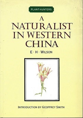 Image for A Naturalist in Western China with Vasculum, Camera, and Gun; being some account of eleven years travel, exploration, and observations in the more remote parts of the flowery kingdom.