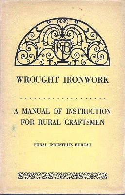 Image for Wrought Ironwork - a manual of instruction for rural craftsmen