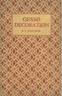 Image for Gesso Decoration, with examples selected from historical sources and others executed by Dryad Handicrafts
