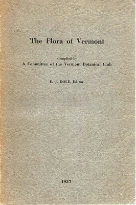 Image for The Flora of Vermont - an annotated list of  the ferns and seed plants of the State of Vermont