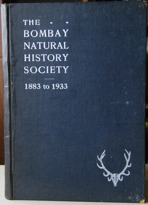 Image for The Bombay Natural History Society, 1883 - 1933 (Printed in Commemoration of the Golden Jubilee of the Society, 1933)