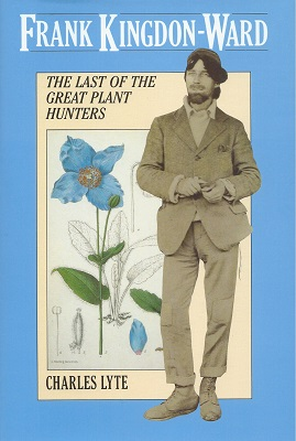 Image for Frank Kingdon-Ward - the last of the great plant hunters.