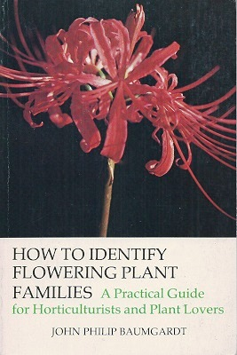 Image for How to Identify Flowering Plant Families, A Practical Guide for Horticulturists and Plant Lovers