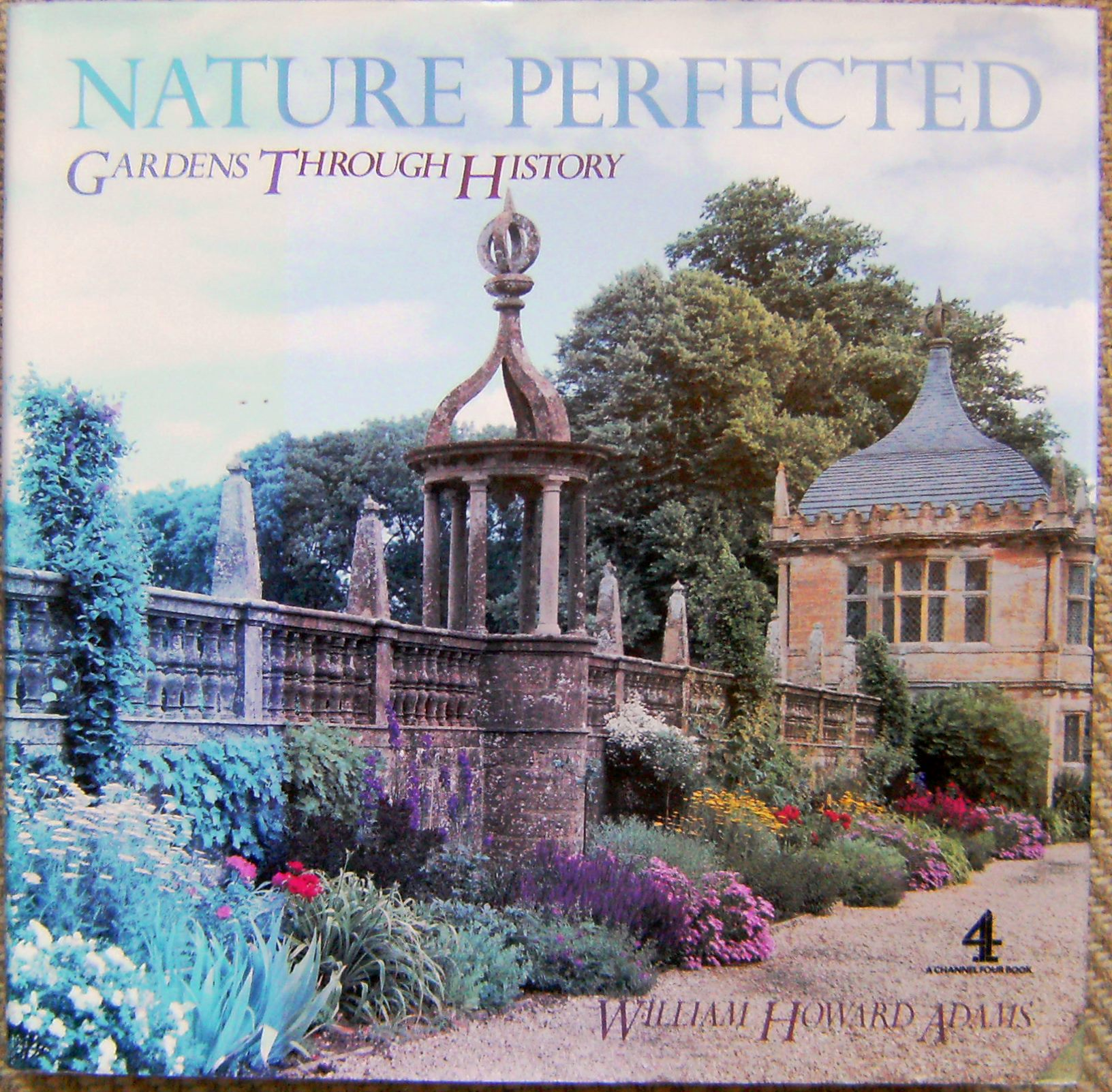 Image for Nature Perfected - Gardens Through History