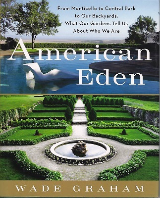 Image for American Eden - from Monticello to Central park to our backyards : what our gardens tell us about who we are