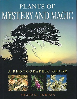Image for Plants of Mystery and Magic - a photographic guide