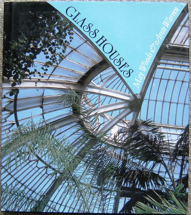 Image for Glass Houses - A History of Greenhouses, Orangeries and Conservatories (Glasshouses)