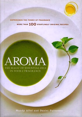 Image for Aroma - The Magic of Essential Oils in Food and Fragrance