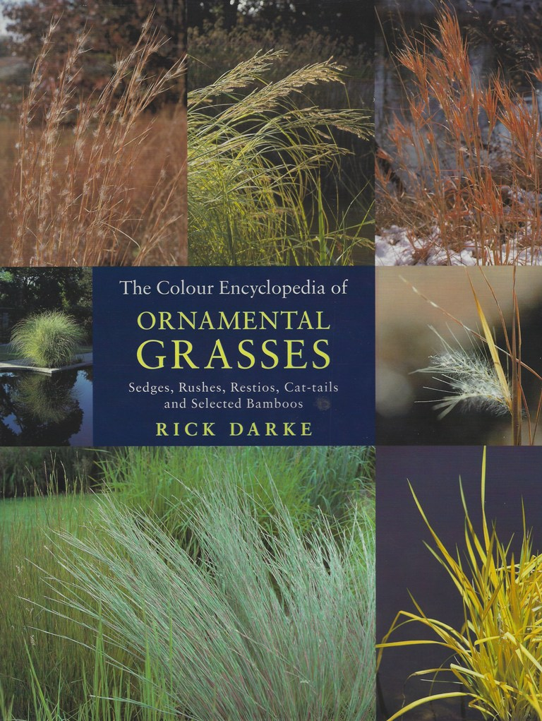 Image for The Colour Encyclopaedia of Ornamental Grasses, Sedges, Rushes, Restios, Cat-tails and Selected Bamboos