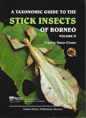 Image for A Taxonomic Guide to the Stick Insects of Borneo Volume II - with new genera and species, and featuring phasmids from Mount Trusmadi