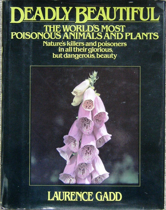 Image for Deadly Beautiful - the world's most poisonous animals and plants  (Anthony Huxley's copy)