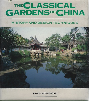Image for The Classical Gardens of China - history, design and techniques