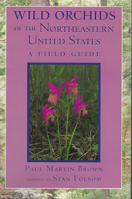 Image for Wild Orchids of the Northeastern United States - a field and study guide to the orchids growing wild in New England,  New York, and adjacent Pennsylvania and New Jersey
