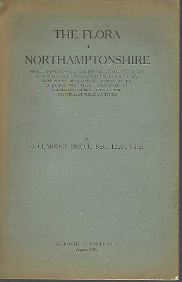 Image for The flora of Northamptonshire being a topographical and historical account of the flowering plants and ferns found in the county with short biographical notices of the botanists who have contributed to Northamptonshire botany
