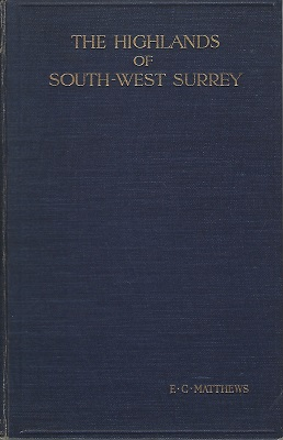 Image for The Highlands of South-West Surrey - a geographical study in sand and clay