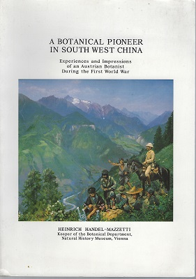 Image for A Botanical Pioneer in South West China - experiences and impressions of an Austrian botanist during the First World War