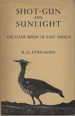 Image for Shot-Gun and Sunlight - the game birds of East Africa   [Richard Fitter's copy]