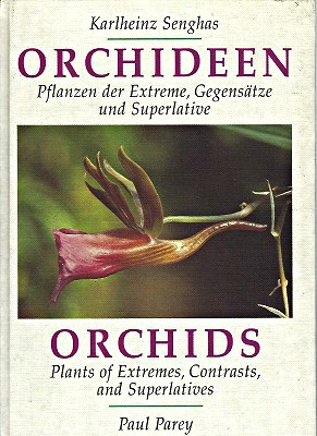 Image for Orchids - Plants of Extremes, Contrasts and Superlatives [Orchideen. Pflanzen der Extreme, Gegensätze und Superlative]