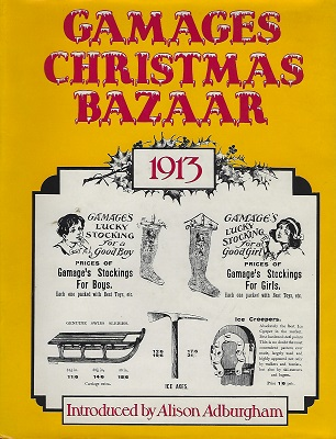 Image for Gamage's Christmas Bazaar 1913, being a facsimile reprint of the 1913 Christmas catalogue of A.W. Gamage Ltd of Holborn, London, with some pages from the 1911 General Catalogue