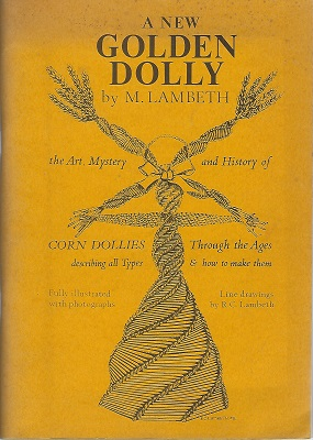 "Image for A New Golden Dolly (""The Art, Mystery and History of Corn Dollies Through the Ages"")"