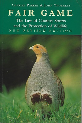 Image for Fair Game - the law of country sports and the protection of wildlife