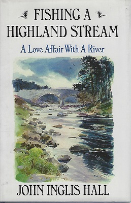 Image for Fishing a Highland Stream - a love affair with a river  (Alan Titchmarsh's copy]