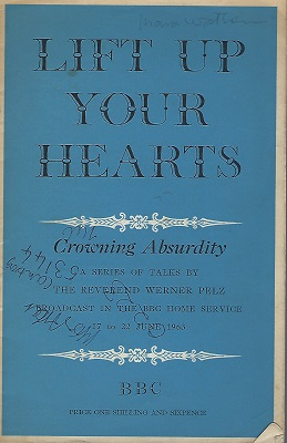 Image for Lift Up Your Hearts - Crowning Absurdity : a series of talks broadcast in the BBC Home Service, 17 to 22 June 1963