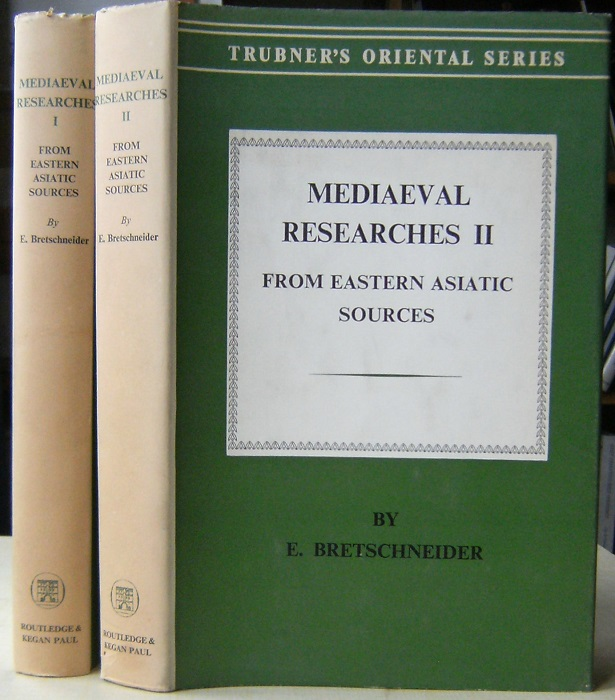 Image for Mediaeval Researches From Eastern Asiatic Sources: Fragments Towards the Knowledge of the Geography and History of Central and Western Asia From the 13th to the 17th Century.  Volumes I & II