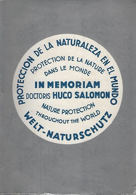 Image for Nature Protection Throughout the World. (La Proteccion de la Naturaleza en el Mundo).(La Protection de la Nature dans le Monde).(Welt-Naturschutz). Dedicated to the Memory of Doctor Hugo Salomon    [Richard Fitter's copy]
