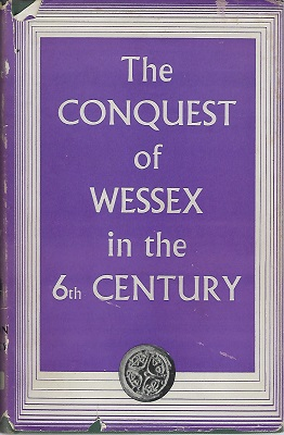 Image for The Conquest of Wessex in the Sixth Century    [Richard Fitter's copy]