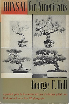Image for Bonsai for Americans: A Practical Guide to the Creation and Care of Miniature Potted Trees