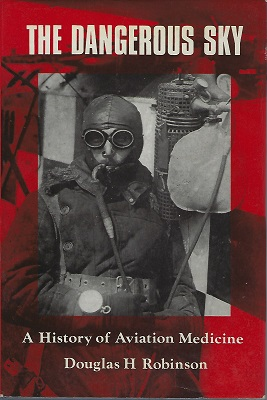 Image for The Dangerous Sky - a history of aviation medicine