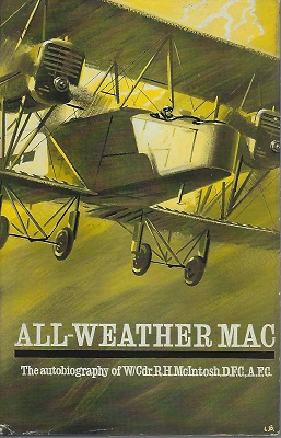 Image for All-Weather Mac - the autobiography of W/Cdr R.H. McIntosh, D.F.C., A.F.C.