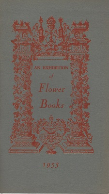 Image for An Exhibition of Flower Books From the Society of Herbalists